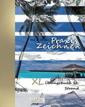 Praxis Zeichnen - XL Übungsbuch 12: Strand