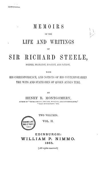 Memoirs Of The Life And Writings Of Sir Richard Steele