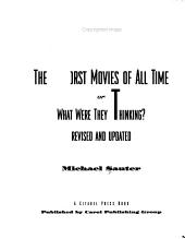 The Worst Movies of All Time  Or  What Were They Thinking  PDF