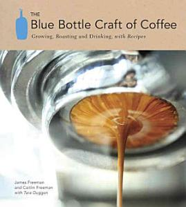 The Blue Bottle Craft of Coffee Book