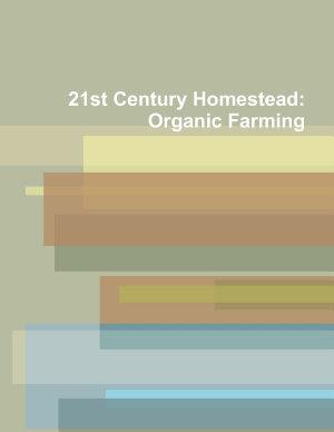 21st Century Homestead: Organic Farming