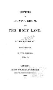 Letters on Egypt, Edom and the Holy Land: Volume 2