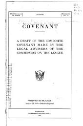 Covenant: A Draft of the Composite Covenant Made by the Legal Advisers of the Commission on the League
