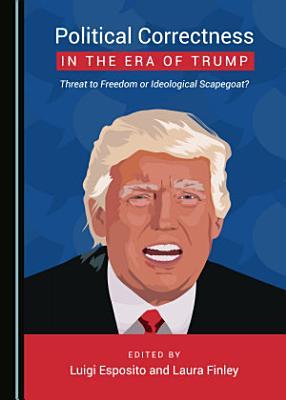 Political Correctness in the Era of Trump
