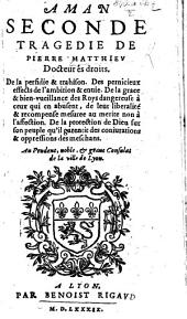 Aman, seconde tragedie de Pierre Matthieu [in five acts and in verse].