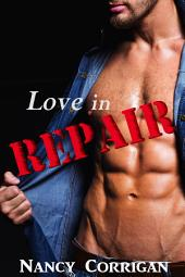 Love in Repair: Contemporary Romance: A Blue-Collar Billionaire series