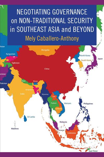 Negotiating Governance on Non Traditional Security in Southeast Asia and Beyond