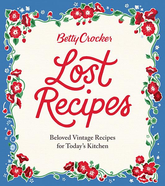 Download Betty Crocker Lost Recipes Book