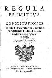 Regula primitiva et Constitutiones patrum discalceatorum, Ordinis Sanctissimae Trinitatis Redemptionis Captivorum, Congregationis Hispaniae