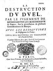 La destruction du duel, par le jugement de Messeigneurs les mareschaux de France, sur la protestation de plusieurs gentilshommes de marque... et quelques réflexions sur ce sujet