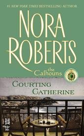 Courting Catherine: The Calhouns