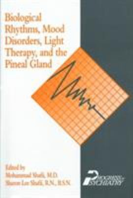 Biological Rhythms  Mood Disorders  Light Therapy  and the Pineal Gland