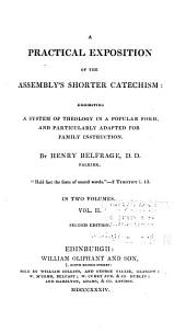 A Practical Exposition of the Assemgly's Shorter Catechism: Exhibiting a System of Theology in a Popular Form, and Particularly Adapted for Family Instruction, Volume 2