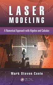 Laser Modeling: A Numerical Approach with Algebra and Calculus