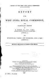 Report of the West India Royal Commission: With Subsidiary Report by D. Morris ... (Appendix A.) : and Statistical Tables and Diagrams, and a Map (Appendix B.), Volumes 1-4