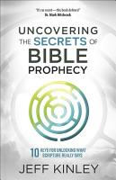 Uncovering the Secrets of Bible Prophecy PDF