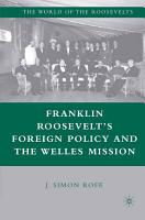 Franklin Roosevelt   s Foreign Policy and the Welles Mission PDF