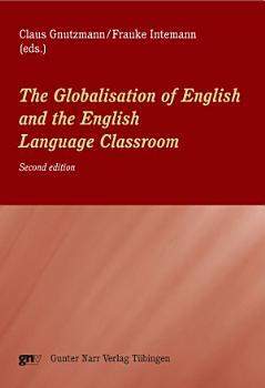 The Globalisation of English and the English Language Classroom PDF