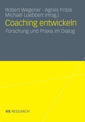 Coaching entwickeln: Forschung und Praxis im Dialog