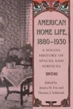 American Home Life, 1880-1930