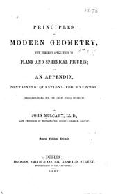Principles of Modern Geometry, with Numerous Applications to Plane and Spherical Figures: And an Appendix Containing Questions for Exercise