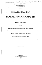 Proceedings of the Grand Chapter of Royal Arch Masons of West Virginia at Its ... Grand Annual Convention