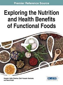 Exploring the Nutrition and Health Benefits of Functional Foods Book
