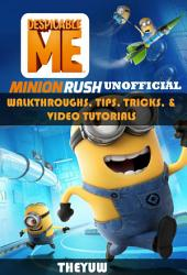 Despicable Me Minion Rush Unofficial Walkthroughs, Tips, Tricks, & Video Tutorials