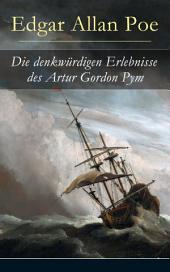 Die denkwürdigen Erlebnisse des Artur Gordon Pym: Ein mystisches Abenteuer