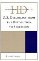 Historical Dictionary of U S  Diplomacy from the Revolution to Secession PDF