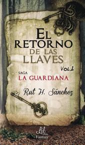 El retorno de las llaves: Trilogía La Guardiana