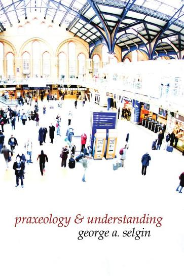 Praxeology and Understanding PDF