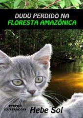 Dudu Perdido Na Floresta AmazÔnica