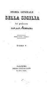 Storia generale della Sicilia: Storia civile ; p. 5, Volume 5