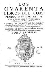 Los Quarenta libros del compendio historial de las chronicas y universal historia de todos los reynos de España, 1