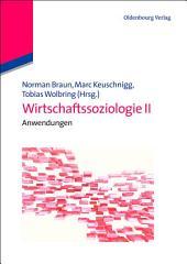 Wirtschaftssoziologie II: Anwendungen
