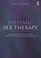 Systemic Sex Therapy: Edition 2