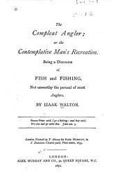 The Compleat Angler; Or, The Contemplative Man's Recreation