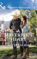 A Maverick s Heart  Mills   Boon Western Romance   Snowy Owl Ranchers  Book 2  PDF