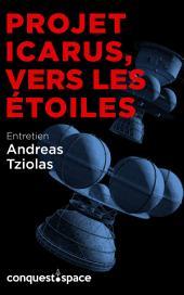 Projet Icarus, vers les étoiles: Entretien avec Andreas Tziolas
