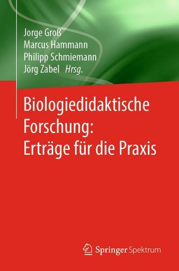 Biologiedidaktische Forschung  Ertr  ge f  r die Praxis PDF