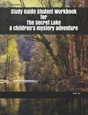 Study Guide Student Workbook for The Secret Lake A Children s Mystery Adventure PDF