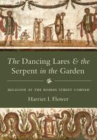 The Dancing Lares and the Serpent in the Garden PDF