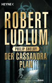 Der Cassandra-Plan: Roman