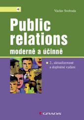 Public relations - moderně a účinně: 2., aktualizované a doplněné vydání