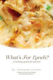 What'S for Lunch?: A Cooking Guide for Parents