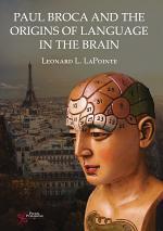 Paul Broca and the Origins of Language in the Brain