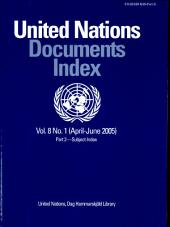 United Nations Documents Index, April-June 2005: Volume 8, Issue 1, Part 2