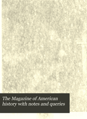 The Magazine of American History with Notes and Queries: Volume 18