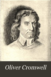 Oliver Cromwell: A Eulogy and an Appreciation, Volume 2